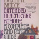 EXTENDED HEALTH CARE AT HOME By Evelyn M Baulch