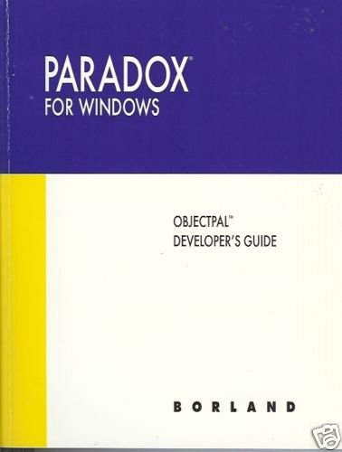PARADOX FOR WINDOWS OBJECTPAL DEVELOPER'S GUIDE
