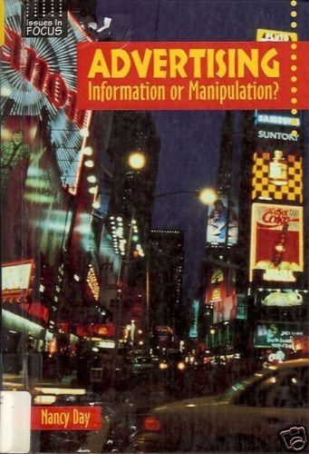 ADVERTISING INFORMATION OR MANIPULATION? NANCY DAY 1999