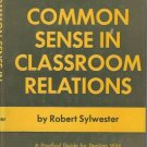COMMON SENSE IN CLASSROOM RELATIONS By Robert Sylwester