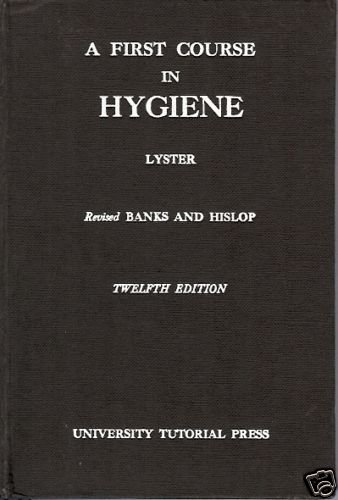 A FIRST COURSE IN HYGIENE 12th EDITION 1970 LYSTER