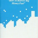 HOW TO BORROW BIG MONEY FAST by Al Rotola
