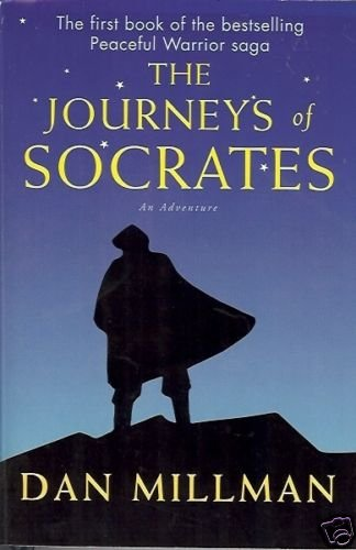 THE JOURNEYS OF SOCRATES an adventure By Dan  Millman