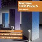 MASTERING TURBO PASCAL 5 By Douglas Hergert