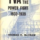 TVA AND THE POWER FIGHT 1933-1939 Thomas K. McCraw