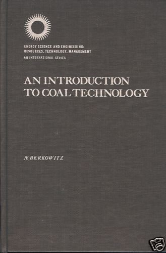 AN INTRODUCTION TO COAL TECHNOLOGY  N. BERKOWITZ