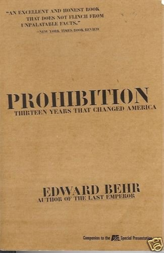 PROHIBITION THIRTEEN YEARS THAT CHANGED  AMERICA 1996