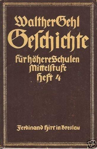 GESCHICHTE BY Walther Gehl heft 4 1933 Germany
