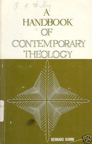 A HANDBOOK OF CONTEMPORARY THEOLOGY By Bernard Ramm