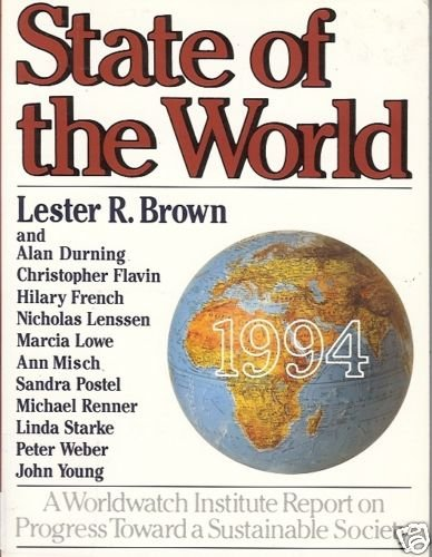 STATE OF THE WORLD 1994 By Lester  R. Brown