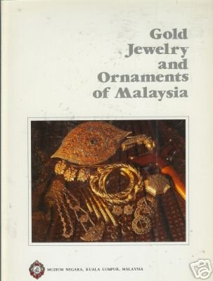 GOLD JEWELRY AND ORNAMENTS OF MALAYSIA  1st ed