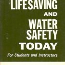 LIFESAVING AND WATER SAFETY TODAY STUDENTS & INSTRUCTOR