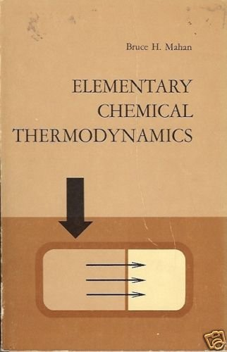 ELEMENTARY CHEMICAL THERMODYNAMICS Bruce H. Mahan