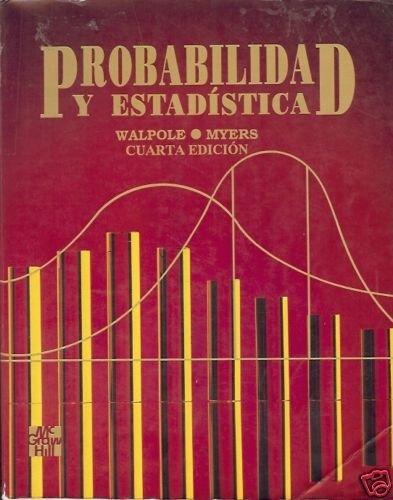 PROBABILIDADES Y ESTADISTICAS cuarta edicion