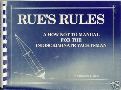 RUE'S RULES a how not to manual Yachting Seattle