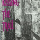 KISSING THE TRAIL By John Zilly Seattle Mountain Biking