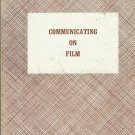 COMMUNICATING ON FILM By John P. Driscoll
