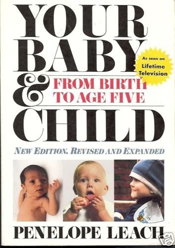 YOUR BABY & CHILD FROM BIRTH TO AGE FIVE