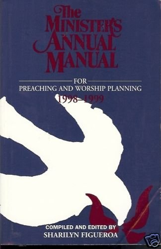 THE MINISTER'S ANNUAL MANUAL FOR PREACHING & WORSHIP