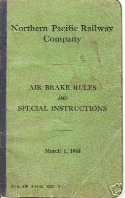 NORTHERN PACIFIC RAILWAY COMPANY AIR BRAKE RULES 1944