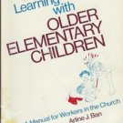 TEACHING AND LEARNING WITH OLDER ELEMENTARY CHILDREN