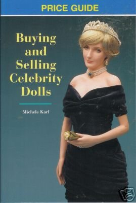 BUYING AND SELLING CELEBRITY DOLLS By Karl