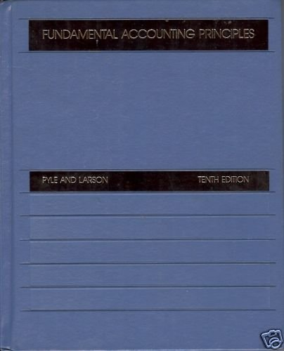 FUNDAMENTAL ACCOUNTING PRINCIPLES by Pyle and Larson