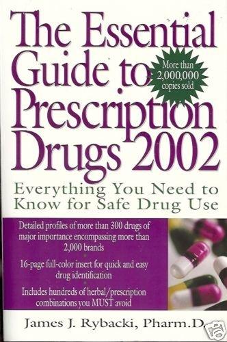 THE ESSENTIAL GUIDE TO PRESCRIPTION DRUGS 2002