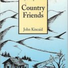 MY LOOP CREEK COUNTRY FRIENDS By John Kincaid