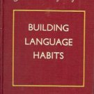 BUILDING LANGUAGE HABITS growth in using english 1944