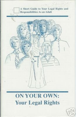 ON YOUR OWN: your legal rights Legal Foundation of Wa