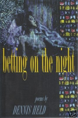 BETTING ON THE NIGHT By Dennis Held