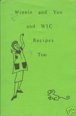 WINNIE AND YOU AND WIC RECIPES TOO