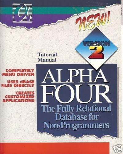 TUTORIAL MANUAL ALPHA FOUR FULLY RELATIONAL DATABASE