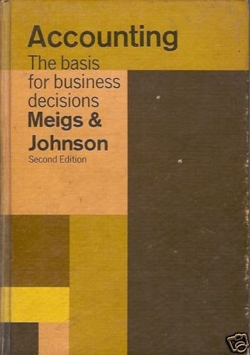 ACCOUNTING THE BASIS FOR BUSINESS DECISIONS 2ND EDITION