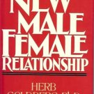 THE NEW MALE  FEMALE RELATIONSHIP Herb Goldberg Ph.D