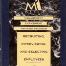 RECRUITING INTERVIEWING AND SELECTING EMPLOYEES