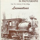 THE EARLY DAYS IN PHOTOGRAPHS Locomotives Bert Kellogg