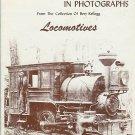 THE EARLY DAYS IN PHOTOGRAPHS Locomotives Bert Kellogg