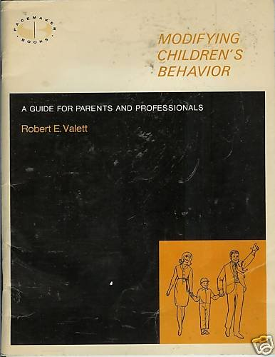 MODIFYING CHILDREN'S BEHAVIOR By R. E. Valett