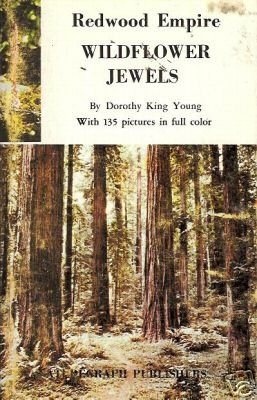 REDWOOD EMPIRE WILDFLOWER JEWELS  By Dorothy King Young