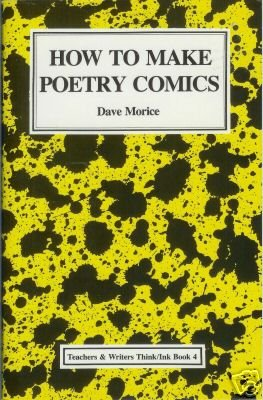 HOW TO MAKE POETRY COMICS By Dave Morice Cartooning