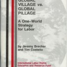 GLOBAL VILLAGE vs. GLOBAL PILLAGE By Brecher and C.