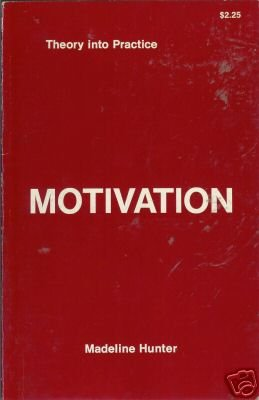 MOTIVATION THEORY FOR TEACHERS By Hunter 1975
