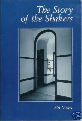 THE STORY OF THE SHAKERS by Flo Morse 1986