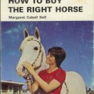 HOW TO BUY THE RIGHT HORSE Margaret Self 1974