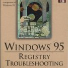 WINDOWS 95 Registry Troubleshooting By Rob Tidrow 1996