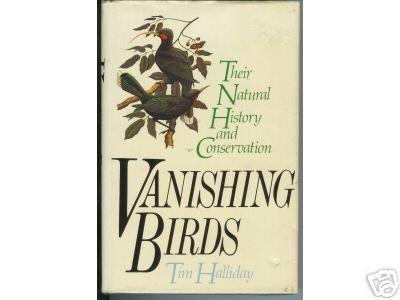 VANISHING BIRDS TIM HALLIDAY 1978 FIRST EDITION BIRDING