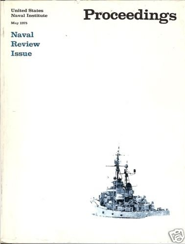 NAVAL  REVIEW ISSUE UNITED STATES NAVAL INSITUTE May 75