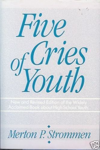 FIVE CRIES OF YOUTH by Merton P. Strommen